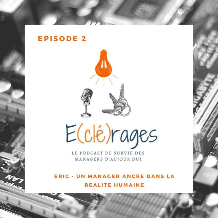 E(clé)rages_S1E2 – L'art de manager avec Eric